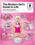 The Modern Girl's Guide to Life by Jane Buckingham